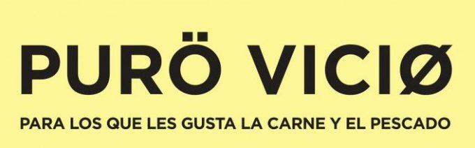 PURÖ VICIØ: PARA LOS QUE LES GUSTA LA CARNE Y EL PESCADO